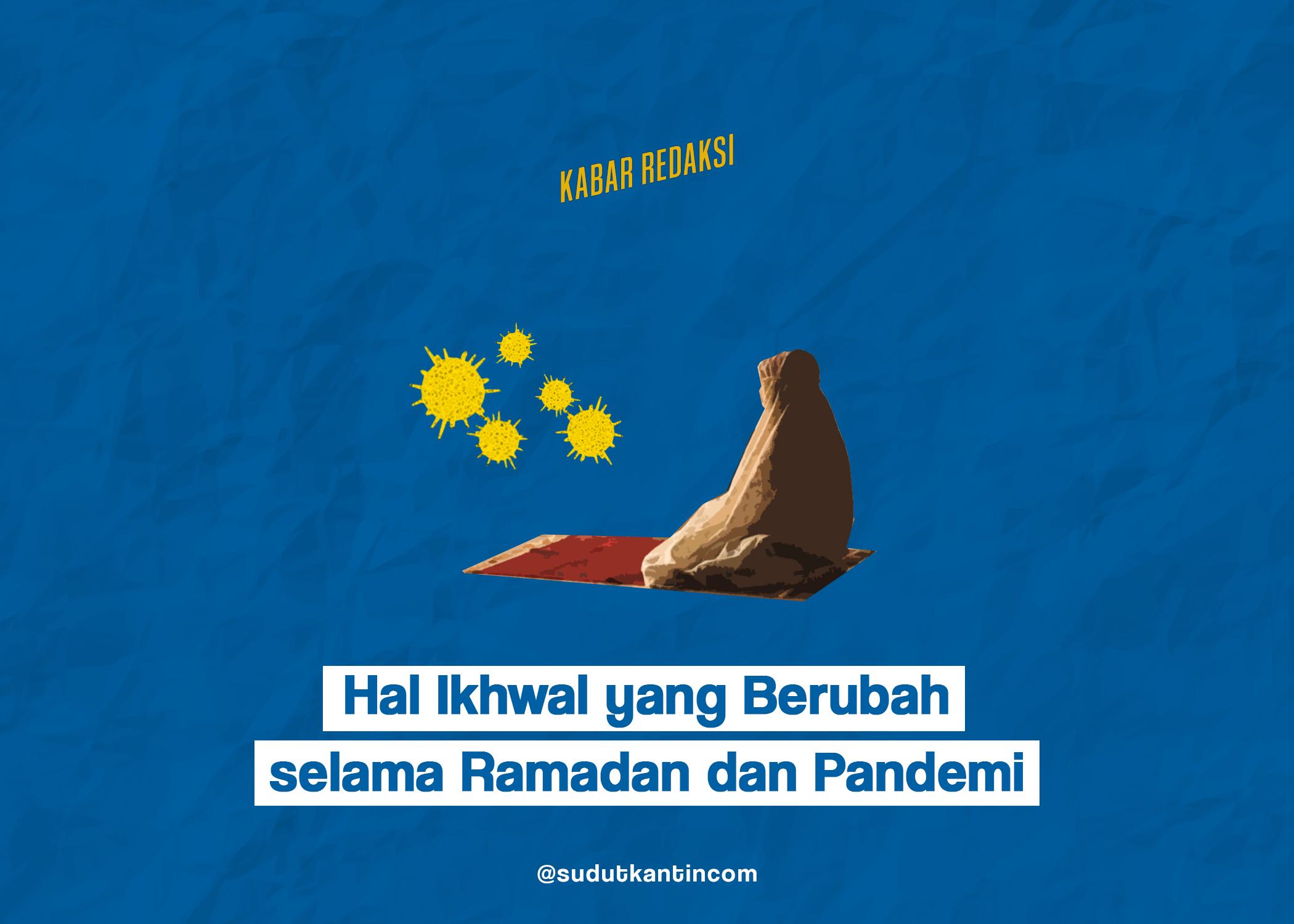 Hal Ikhwal yang Berubah selama Ramadan dan Pandemi